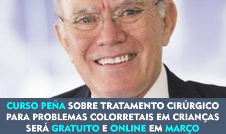 Curso Peña sobre Tratamento cirúrgico para problemas colorretais em crianças será gratuito e online em março